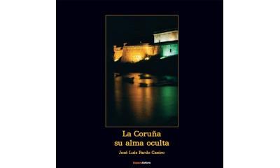 La Coruña, su alma oculta