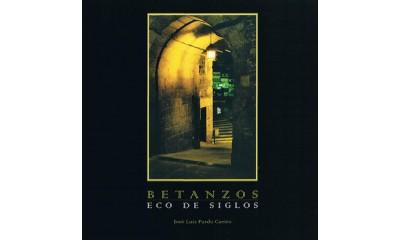 Betanzos, eco de siglos
